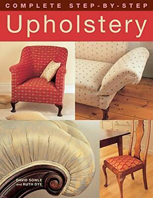 £12.43 • Buy Complete Step-by-Step Upholstery By David Sowle Ruth Dye (Paperback 2009) Book