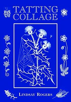 £9.03 • Buy Tatting Collage By Lindsay Rogers (Hardcover 2012) New Book