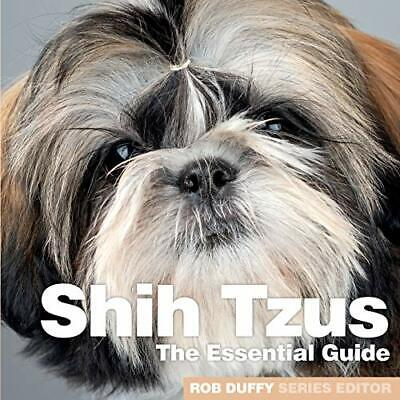 £10.33 • Buy Shih Tzus: The Essential Guide (Need2know Essential Guides By Rob Duffy New Book