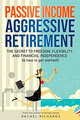 £14.23 • Buy Passive Income  Aggressive Retirement: The Secret To By Rachel Richards New Book