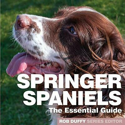 £10.37 • Buy Springer Spaniels: The Essential Guide (Paperback 2018) New Book