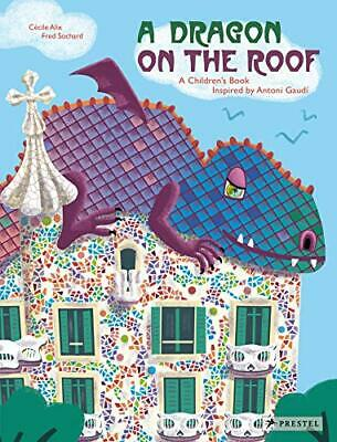 £11.03 • Buy Dragon On The Roof: A Childrens Book Inspired By Antoni Gaudi By Cecile Alix (Ha