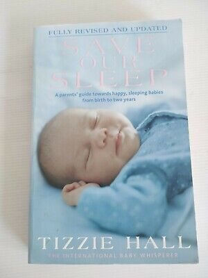 AU16.95 • Buy Save Our Sleep: A Parent's Guide Towards Happy, Sleeping Babies Tizzie Hall