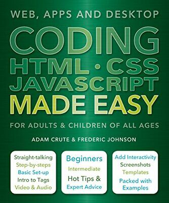 £10.16 • Buy Coding HTML CSS JavaScript Made Easy: Web Apps And Desktop By Frederic Johnson A