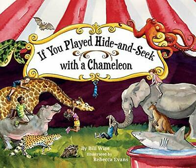 £7.45 • Buy If You Played Hide-and-Seek With A Chameleon By Rebecca Evans Bill Wise (Paperba