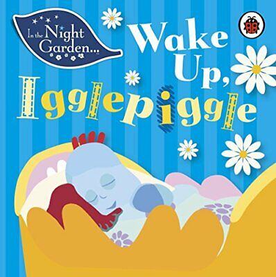 £7.59 • Buy In The Night Garden: Wake Up  Igglepiggle By In The Night Garden New Book