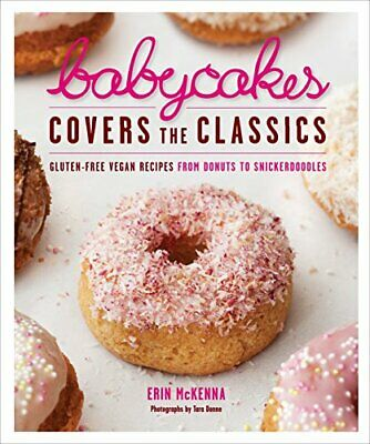 £4.27 • Buy BabyCakes Covers The Classics: Gluten-Free Vegan Recipes From Donuts To Snic...
