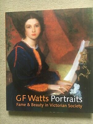 £5 • Buy G.F. Watts: Portraits Fame And Beauty In Victorian Society By Barbara Bryant (Pa