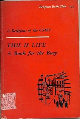 £14.99 • Buy This Is Life - A Book For The Busy [Paperback] A Religious Of C.S.M.V.