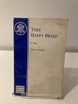 £10 • Buy THIS HAPPY BREED. -  A PLAY BY NOEL COWARD.  Undated, French's Acting Edition