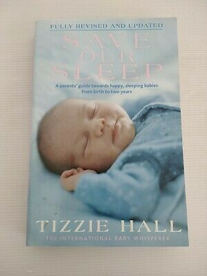 AU17.95 • Buy SAVE OUR SLEEP By Tizzie Hall - REVISED 2009 - Baby Sleeping - Book - FREE POST