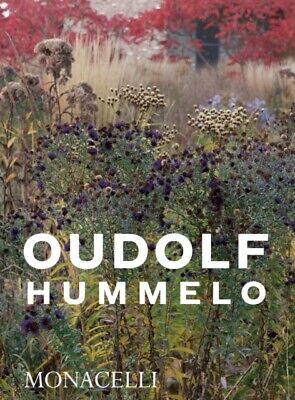 £18.78 • Buy Hummelo: A Journey Through A Plantsman's Life PIET OUDOLF Softcover