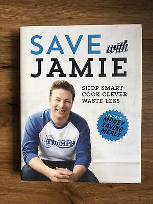 AU19 • Buy Save With Jamie: Shop Smart, Cook Clever, Waste Less By Jamie Oliver