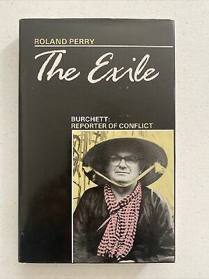 AU22 • Buy The Exile: Burchett: Reporter Of Conflict   Roland Perry   FREE Postage