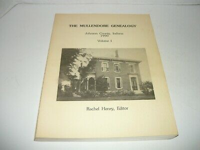 £35.58 • Buy The Mullendore Genealogy,johnson County Indiana,vol.1,r.henry 1990