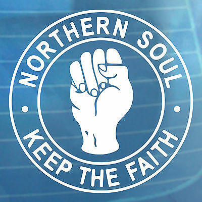 Northern Soul Keep The Faith Fist Car Sticker Bumper Window Vinyl Decal • 3.99£