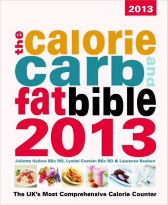 £4.69 • Buy The Calorie, Carb & Fat Bible 2013: The UKs Most Comprehensive Calorie Counter,
