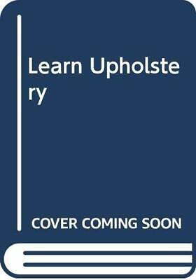 Learn Upholstery, Desmond Gaston, Used; Good Book • 4.98£