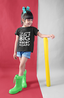 I'm Going To Be A Big Sister AGAIN T-Shirt Birthday Gift Kids T Shirt Surprise  • 8.49£