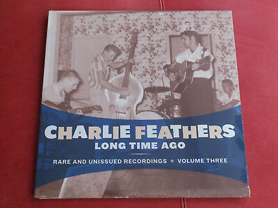 £14.58 • Buy Charlie Feathers - LongTime Ago  Rare Vol. 3 Norton Records 2008 Sealed