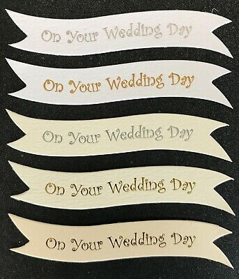 On Your Wedding Day Banners/card Toppers On 300gsm Quality Boards Pk10 • 1.29£