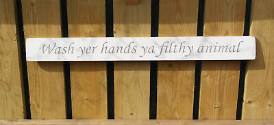 British Handmade Wooden Sign Wash Your Hands You Filthy Animal • 22.99£