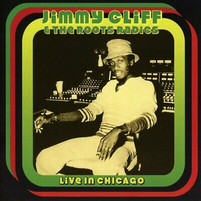 £5.36 • Buy Jimmy Cliff & The Roots Radicals - Live In Chicago (2017)  CD  NEW  SPEEDYPOST