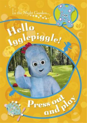 In The Night Garden: Hello Igglepiggle! Press Out And Play, BBC, Used; Good Book • 3.28£