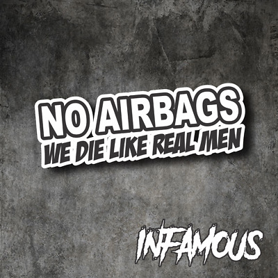 AU4.85 • Buy NO AIRBAGS WE DIE LIKE REAL MEN Sticker Decal - DRIFT FUNNY JDM Sticker 4x4 4WD