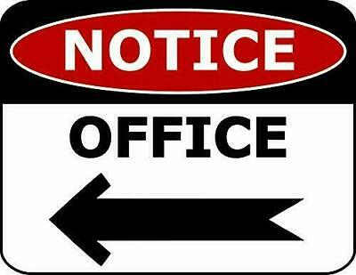 Notice Office Arrow Left Office Sign SP2279 • 7.95$