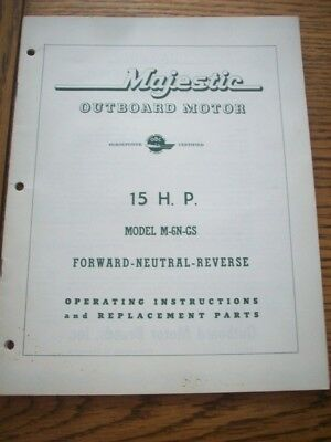 $14.14 • Buy 195? Majestic Outboard  Motor Owner/parts Manual  15. Hp = M-6n-gs
