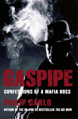 Gaspipe: Confessions Of A Mafia Boss, Philip Carlo, Used; Good Book • 2.99£