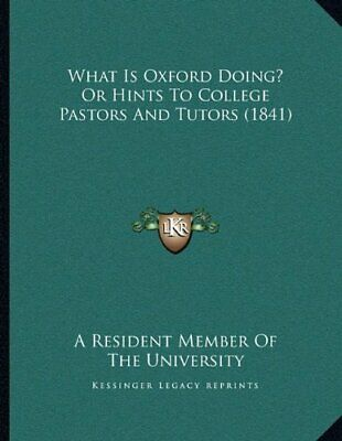 What Is Oxford Doing? Or Hints To College Pastors And Tutors (1841), Paperback, • 13.08£