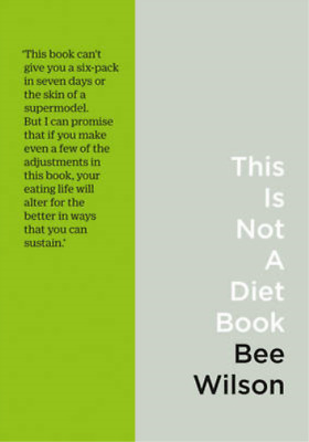 £3.27 • Buy This Is Not A Diet Book: A Users Guide To Eating Well, Wilson, Bee, Used; Good B