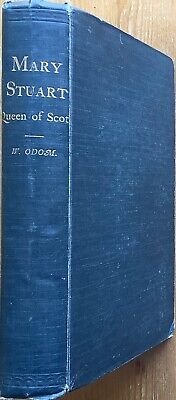 Mary Stuart, Queen Of Scots, By The Rev. W. Odom • 15£