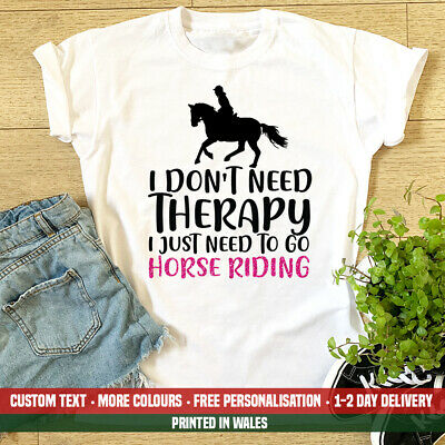 Ladies I Don't Need Therapy Horse Riding T Shirt Funny Pony Club Daughter Gift • 12.99£