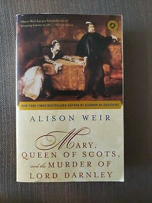 $0.99 • Buy Mary, Queen Of Scots And The Murder Of Lord Darnley By Alison Weir (2004, Paper…