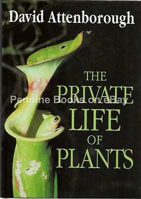 The Private Life Of Plants By Sir David Attenborough   First Edition HB 1995 • 9.99£