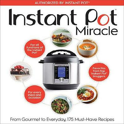 $23.99 • Buy Instant Pot Miracle : From Gourmet To Everyday, 175 Must-Have Recipes