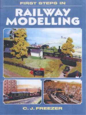 First Steps In Railway Modelling, C.J. Freezer, Used; Good Book • 3.12£