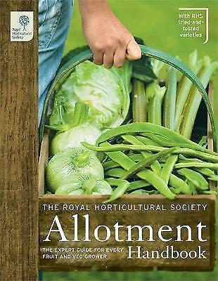RHS Allotment Handbook: The Expert Guide For Every Fruit And Veg. H/B Excellent • 10.99£