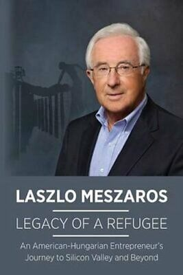 Legacy Of A Refugee An American-Hungarian Entrepreneur's Journe... 9781942483205 • 13.07£