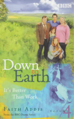 Down To Earth: It's Better Than Work, Faith Addis, Used; Good Book • 7.76£