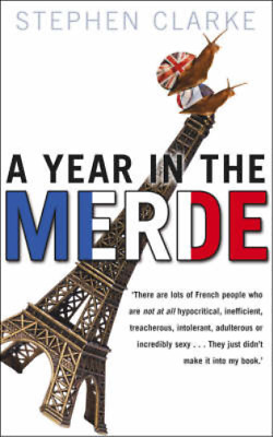 A Year In The Merde, Stephen Clarke, Used; Good Book • 3.28£