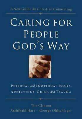 Caring For People God's Way Personal And Emotional Issues, Addi... 9780785297758 • 13.84£
