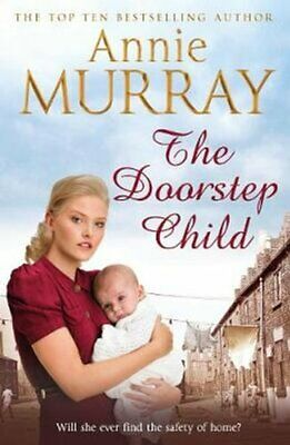 The Doorstep Child By Annie Murray 9781447283980 | Brand New | Free UK Shipping • 8.50£