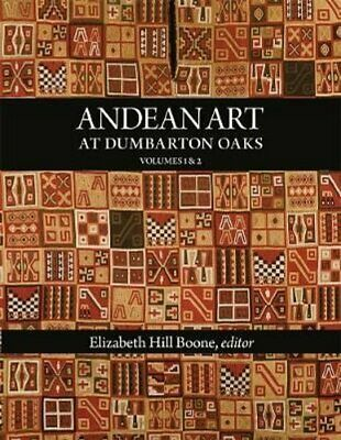 Andean Art At Dumbarton Oaks By Elizabeth Hill Boone 9780884022251 | Brand New • 99.93£
