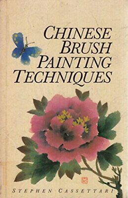 Chinese Brush Painting Techniques, Cassettari, Stephen, Used; Good Book • 3.48£