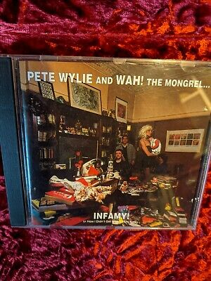 Pete Wylie And WAH! The Mongrel, Infamy! Or How I Didn't Get Where I Am Today CD • 9.99£