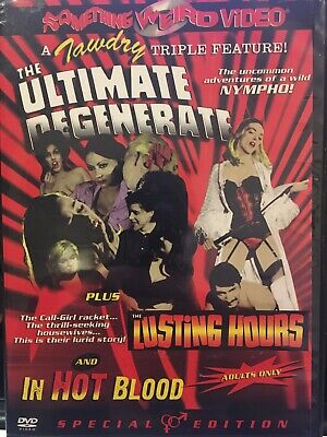 The Ultimate Degenerate/lusting Hours/in Hot Blood-something Weird Triple Bill! • 30£